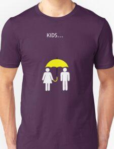 How I Met Your Mother - Kids.... Unisex T-Shirt