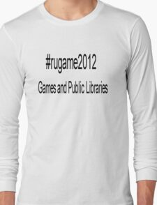 rugame2012 - Games and Public Libraries Long Sleeve T-Shirt