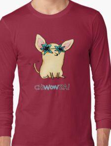 Chiwowza! Long Sleeve T-Shirt