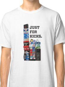 just for kicks! Classic T-Shirt