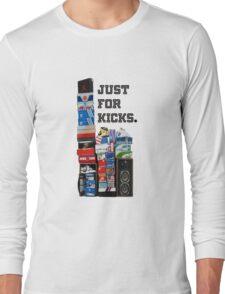 just for kicks! Long Sleeve T-Shirt