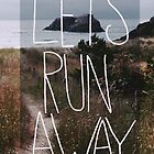 Let&#x27;s Run Away V by Leah Flores
