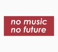 NO MUSIC, NO FUTURE Funny Quote. Awesome red version- Kids Clothes