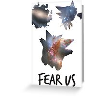 Fear us - Gengar family Greeting Card