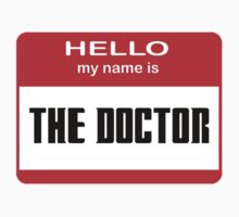 Hello My Name Is The Doctor ( Clothing & Sticker ) by PopCultFanatics