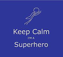 KEEP CALM I'M A SUPERHERO by starreyeyed