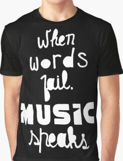 When Words Fail Music Speaks Graphic T-Shirt
