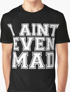 I aint even mad couple Graphic T-Shirt