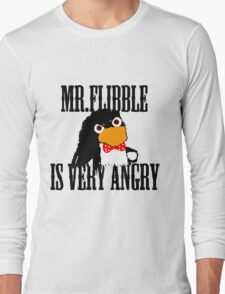 Mr.flibble is very angry Long Sleeve T-Shirt