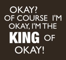 King of Okay T-Shirt