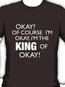 King of Okay T-Shirt