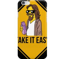 Take it easy Dude! iPhone Case/Skin