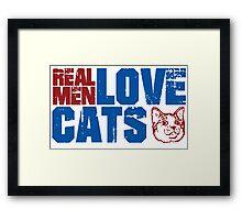 REAL MEN LOVE CATS. Transparent distressed effect. Framed Print