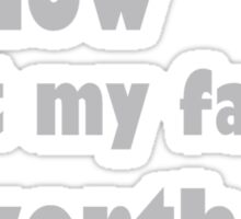 i know what my family is worth Sticker