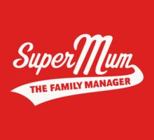Super Mum – The Family Manager (White) by MrFaulbaum
