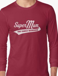 Super Mum – The Family Manager (White) Long Sleeve T-Shirt
