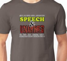 Speech and Unarmed, for witty one liners AND violence. Unisex T-Shirt