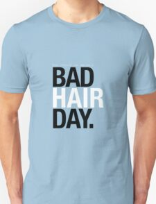 You should see me on a bad hair day T-Shirt