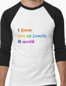 i know what my family is worth - rainbow Men's Baseball ¾ T-Shirt