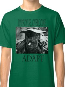 Improvise,overcome,Adapt Classic T-Shirt