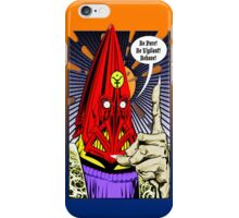 Torquemada - Behave! iPhone Case/Skin