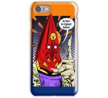 Torquemada - Behave! iPhone Case/Skin
