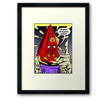 Torquemada - Behave! Framed Print