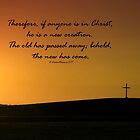 2 Corinthians 5:17 by stacytoddphotog