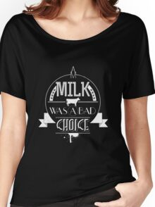 Anchorman - milk was a bad choice Women's Relaxed Fit T-Shirt