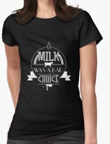 Anchorman - milk was a bad choice Womens Fitted T-Shirt