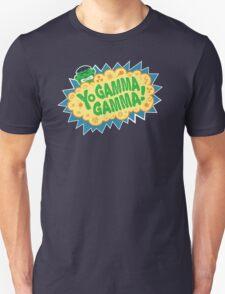 Yo Gamma Gamma!  T-Shirt
