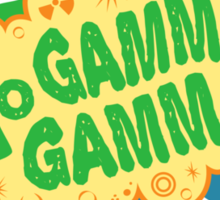 Yo Gamma Gamma!  Sticker