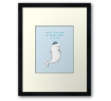 You're Cuter than a Beluga Whale in a Hat Framed Print