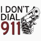 I DON&#x27;T DIAL 911 by mioneste