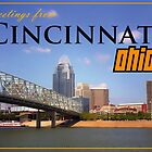Greetings From Cincinnati Ohio by Sam Warner
