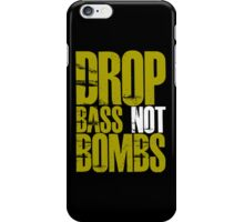 Drop Bass Not Bombs (Golden) iPhone Case/Skin
