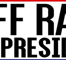 Riff Raff For President Sticker