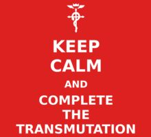 Keep Calm and Complete the Transmutation by vamp1r4t3