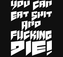 FUCKING DIE! Unisex T-Shirt