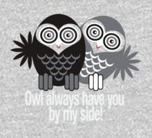 OWL ALWAYS HAVE YOU BY MY SIDE! Kids Clothes