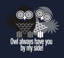 OWL ALWAYS HAVE YOU BY MY SIDE! Kids Tee