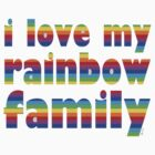 i love my rainbow family by offpeaktraveler