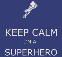 KEEP CALM I'M A SUPERHERO.01 by starreyeyed