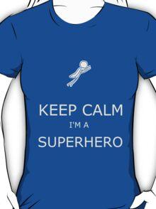 KEEP CALM I'M A SUPERHERO.01 T-Shirt