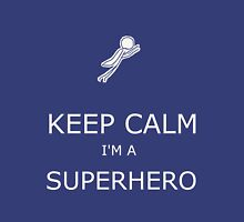 KEEP CALM I'M A SUPERHERO.01 Unisex T-Shirt