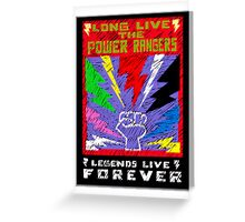 Long Live the Power Rangers Greeting Card