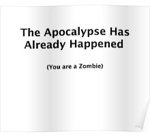 The Apocalypse Has Already Happened Poster