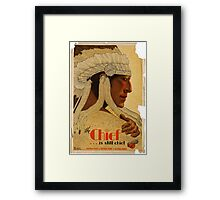 Vintage ad - The Chief is still chief Framed Print