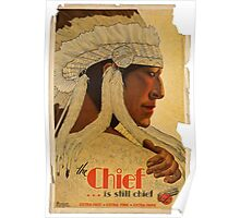Vintage ad - The Chief is still chief Poster