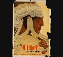 Vintage ad - The Chief is still chief Unisex T-Shirt